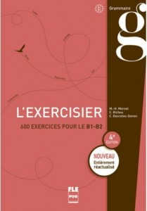 EXERCISIER: 600 EXERCICES POUR LE B1 - B2